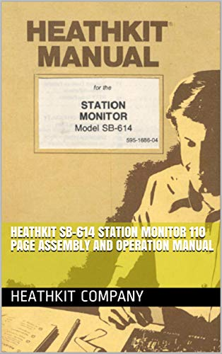 Heathkit SB-614 Station Monitor 110 page assembly and operation manual (English Edition)