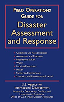 Field Operations Guide for Disaster Assessment and Response by [U.S. Agency for International Development]