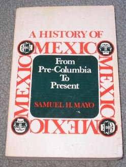 Paperback A history of Mexico: From pre-Columbia to present Book