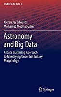Astronomy and Big Data: A Data Clustering Approach to Identifying Uncertain Galaxy Morphology (Studies in Big Data, 6)
