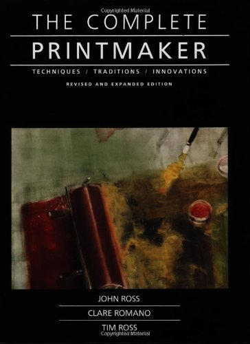 Compare Textbook Prices for The Complete Printmaker: Techniques, Traditions, Innovations Revised, Expanded ed. Edition ISBN 0076714041950 by Ross, John