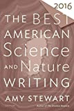 The Best American Science and Nature Writing 2016 (The Best American Series )