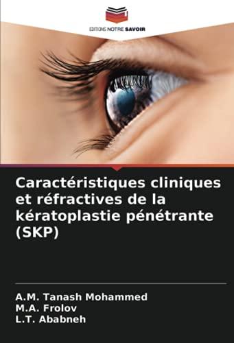 Caractéristiques cliniques et réfractives de la kératoplastie pénétrante (SKP)
