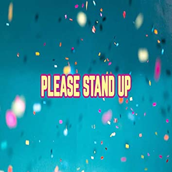 Please Stand Up