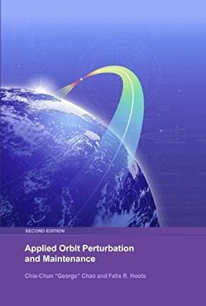 Applied Orbit Perturbation and Maintenance, Second Edition (Aerospace Press)