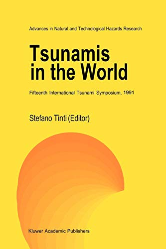 Tsunamis in the World: Fifteenth International Tsunami Symposium, 1991 (Advances In Natural And Technological Hazards Research) (Advances in Natural and Technological Hazards Research (1), Band 1)