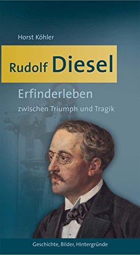 Rudolf Diesel: Erfinderleben zwischen Triumph und Tragik