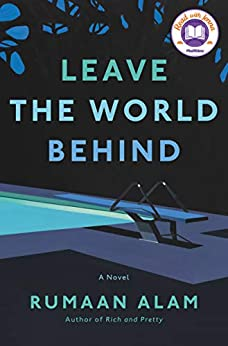 Leave the World Behind: A Novel by [Rumaan Alam]