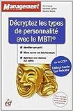 Décryptez les types de personnalité avec le MBTI de Pierre Cauvin,Geneviève Cailloux,Delphine Barrais ( 30 mai 2013 ) - ESF (30 mai 2013) - 30/05/2013