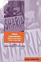 Global Islamophobia: Muslims and Moral Panic in the West (Global Connections (Hardcover))