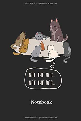 Not the dog Notebook: Liniertes Notizbuch für Katzen, Kätzchen Miezekatzen Fans - Notizheft, Klatte für Männer, Frauen und Kinder