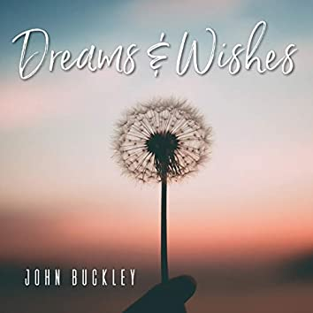 Dreams & Wishes