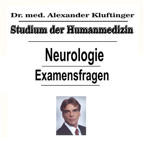 Studium der Humanmedizin - Neurologie - Examensfragen