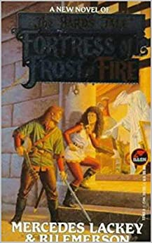 Fortress of Frost and Fire: (The Bard's Tale: Naitachal #2) by [Mercedes  Lackey]