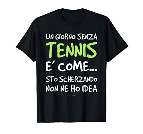 Magliette Divertenti Un Giorno Senza Tennis Regalo Tennista Maglietta