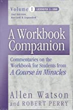 A Workbook Companion, Vol. I: Commentaries on the Workbook for Students from a Course in Miracles