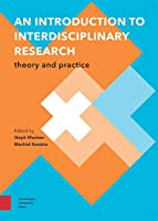 An Introduction to Interdisciplinary Research: Theory and Practice (Perspectives on Interdisciplinarity)