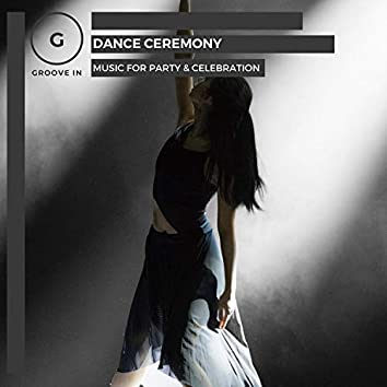Dance Ceremony - Music For Party & Celebration