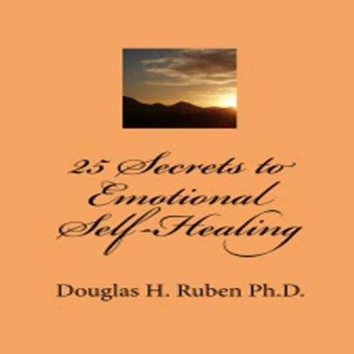 25 Secrets to Emotional Self-Healing                   By:                                                                                                                                 Douglas H. Ruben, PhD                               Narrated by:                                                                                                                                 Gary Roelofs                      Length: 3 hrs and 8 mins     2 ratings     Overall 5.0
