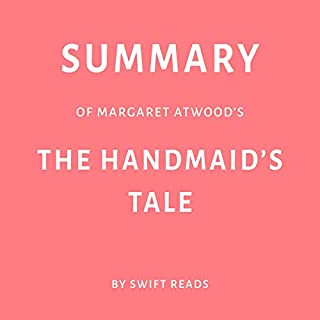 Summary of Margaret Atwood's The Handmaid's Tale by Swift Reads audiobook cover art