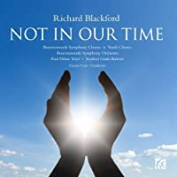 Not in Our Time by Bournemouth Symphony Orchestra & Chorus (2012-03-13)