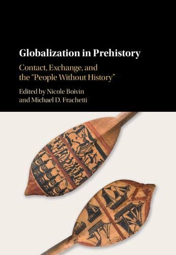 Download Globalization in Prehistory: Contact, Exchange, and the 'People Without History' 1108429807