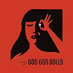 Goo Goo Dolls New Album - Miracle Pill