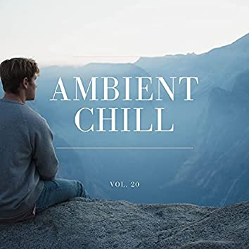 Ambient Chill, Vol. 20