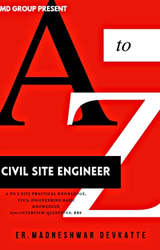 Civil Site Engineer A to Z Site Practical Knowledge, civil engineering basic knowledge, 500 interview questions, BBS