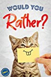 Would You Rather?: The Book Of Silly,...