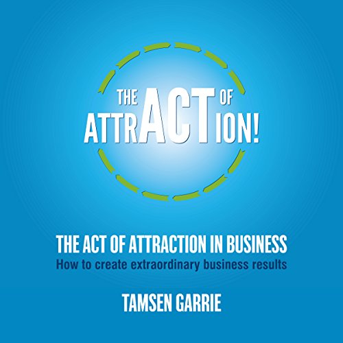 The Act of Attraction in Business cover art