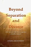 Beyond separation and divorce