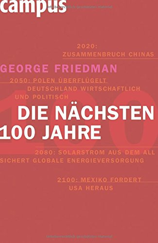 Die nächsten hundert Jahre: Die Weltordnung der Zukunft