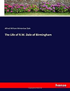 The Life of R.W. Dale of Birmingham