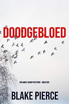 Doodgebloed (Een Adele Sharp Mysterie – Boek Een) van [Blake Pierce]