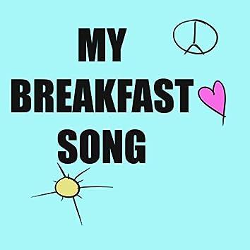 My Breakfast Song