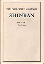 The Collected Works of Shinran in Two Volumes : The Writings and the Introductions, Glossaries & Reading Aids