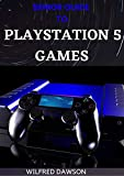 SENIOR GUIDE TO PLAYSTATION 5 GAMES: What Everybody Needs To Know About It (English Edition)