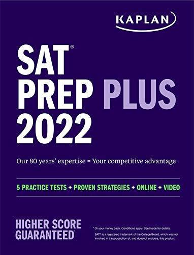 SAT Prep Plus 2022: 5 Practice Tests + Proven Strategies + Online + Video (Kaplan...