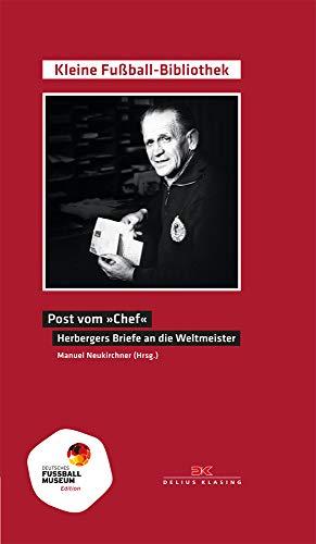 Post vom Chef - Briefe von Sepp Herberger an seine Spieler