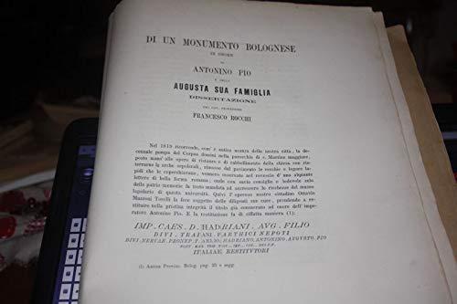 DI UN MONUMENTO BOLOGNESE IN ONORE DI ANTONINO PIO E DELLA AUGUSTA SUA FAMIGLIA DI FRANCESCO ROCCHI 1868