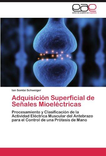 Adquisición Superficial de Señales Mioeléctricas: Procesamiento y Clasificación de la Actividad Eléctrica...