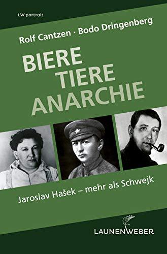 Biere Tiere Anarchie: Jaroslav Hašek – mehr als Schwejk: Jaroslav HaSek - mehr als Schwejk (LW portrait)