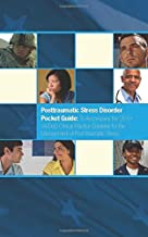Posttraumatic Stress Disorder Pocket Guide: To Accompany the 2010 VA/DoD Clinical Practice Guideline for the Management of Post-traumatic Stress