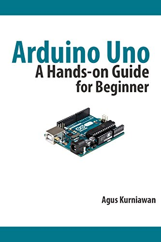 Arduino Uno: A Hands-On Guide for Beginner (English Edition)
