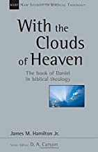 With the Clouds of Heaven: The Book of Daniel in Biblical Theology (New Studies in Biblical Theology)