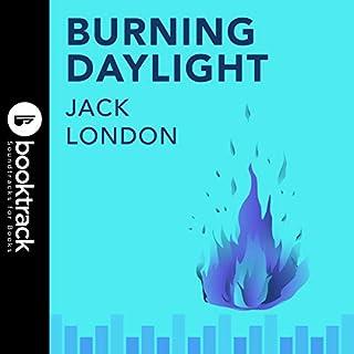 Burning Daylight     Booktrack Edition              Autor:                                                                                                                                 Jack London                               Sprecher:                                                                                                                                 Richard Kilmer                      Spieldauer: 13 Std. und 4 Min.     Noch nicht bewertet     Gesamt 0,0