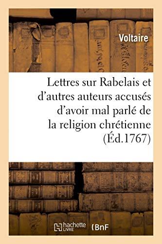Lettres sur Rabelais et sur d'autres auteurs accusés d'avoir mal parlé de la religion chrétienne