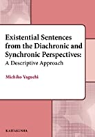 Existential Sentences from the Diachronic and Synchronic Perspectives: A Descriptive Approach
