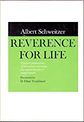 Reverence for Life by Albert Schweitzer (Author), Reginald H. Fuller (Translator)